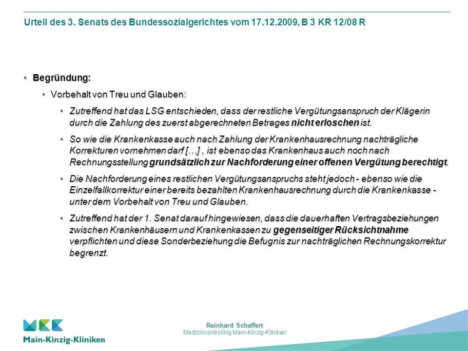 Reinhard Schaffert Medizincontrolling Main-Kinzig-Kliniken Urteil des 3. Senats des Bundessozialgerichtes vom 17.12.2009, B 3 KR 12/08 R Begründung:Be
