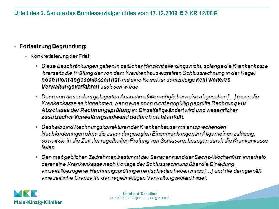 Reinhard Schaffert Medizincontrolling Main-Kinzig-Kliniken Urteil des 3. Senats des Bundessozialgerichtes vom 17.12.2009, B 3 KR 12/08 R Fortsetzung B