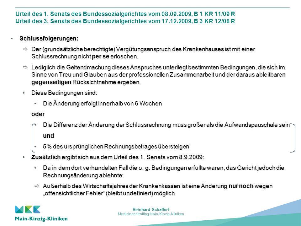 Reinhard Schaffert Medizincontrolling Main-Kinzig-Kliniken Urteil des 1. Senats des Bundessozialgerichtes vom 08.09.2009, B 1 KR 11/09 R Urteil des 3.