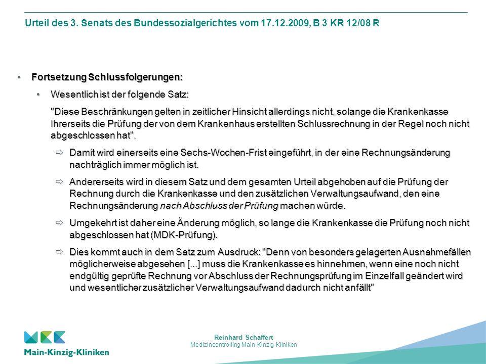 Reinhard Schaffert Medizincontrolling Main-Kinzig-Kliniken Urteil des 3. Senats des Bundessozialgerichtes vom 17.12.2009, B 3 KR 12/08 R Fortsetzung S