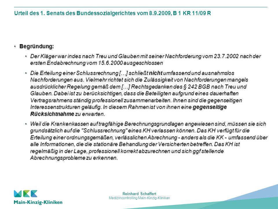 Reinhard Schaffert Medizincontrolling Main-Kinzig-Kliniken Urteil des 1. Senats des Bundessozialgerichtes vom 8.9.2009, B 1 KR 11/09 R Begründung:Begr
