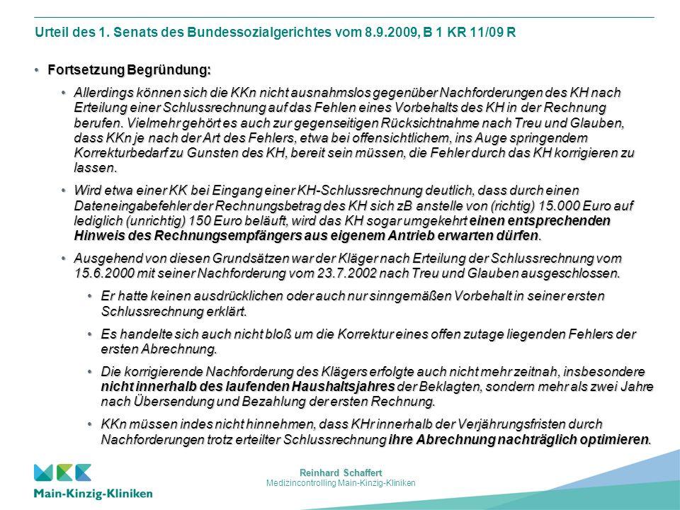 Reinhard Schaffert Medizincontrolling Main-Kinzig-Kliniken Urteil des 1. Senats des Bundessozialgerichtes vom 8.9.2009, B 1 KR 11/09 R Fortsetzung Beg