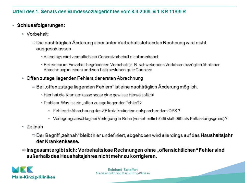 Reinhard Schaffert Medizincontrolling Main-Kinzig-Kliniken Urteil des 1. Senats des Bundessozialgerichtes vom 8.9.2009, B 1 KR 11/09 R Schlussfolgerun
