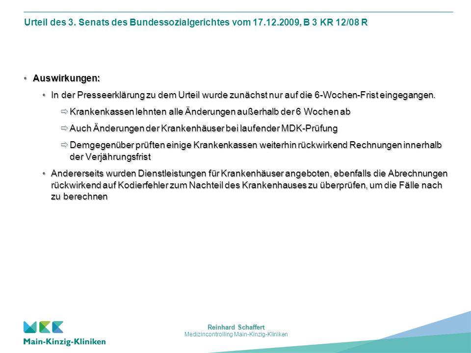 Reinhard Schaffert Medizincontrolling Main-Kinzig-Kliniken Urteil des 3. Senats des Bundessozialgerichtes vom 17.12.2009, B 3 KR 12/08 R Auswirkungen: