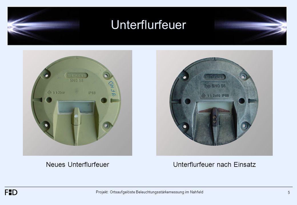 Projekt: Ortsaufgelöste Beleuchtungsstärkemessung im Nahfeld 5 Unterflurfeuer Neues UnterflurfeuerUnterflurfeuer nach Einsatz
