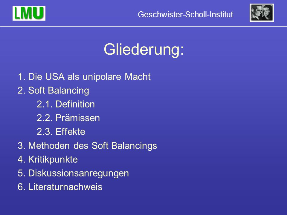 Geschwister-Scholl-Institut Gliederung: 1.Die USA als unipolare Macht 2.