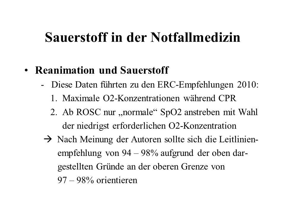 Sauerstoff in der Notfallmedizin Reanimation und Sauerstoff - Diese Daten führten zu den ERC-Empfehlungen 2010: 1.