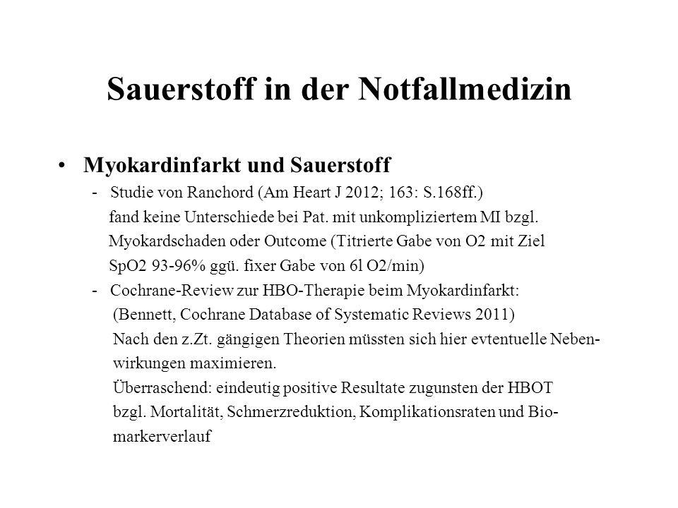 Sauerstoff in der Notfallmedizin Myokardinfarkt und Sauerstoff - Studie von Ranchord (Am Heart J 2012; 163: S.168ff.) fand keine Unterschiede bei Pat.