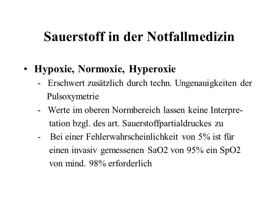 Sauerstoff in der Notfallmedizin Hypoxie, Normoxie, Hyperoxie - Erschwert zusätzlich durch techn.