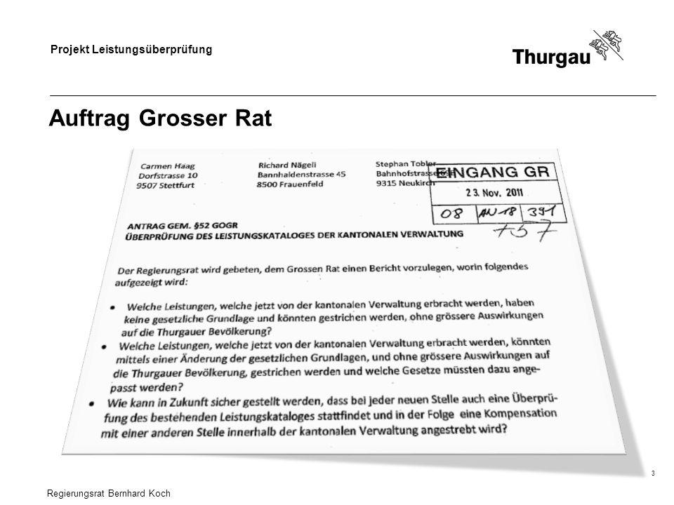 Projekt Leistungsüberprüfung 3 Auftrag Grosser Rat Regierungsrat Bernhard Koch
