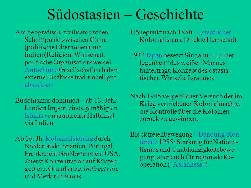 Südostasien – Geschichte Am geografisch-zivilisatorischen Schnittpunkt zwischen China (politische Oberhoheit) und Indien (Religion, Wirtschaft, politi
