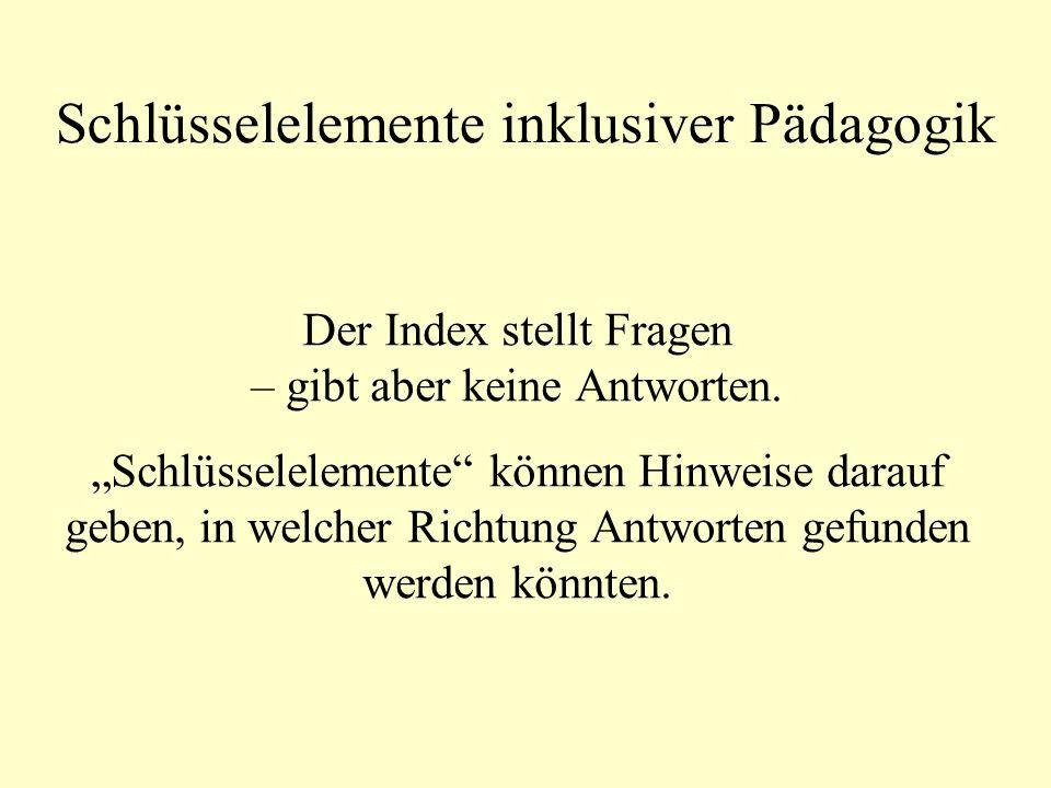 Schlüsselelemente inklusiver Pädagogik Der Index stellt Fragen – gibt aber keine Antworten.