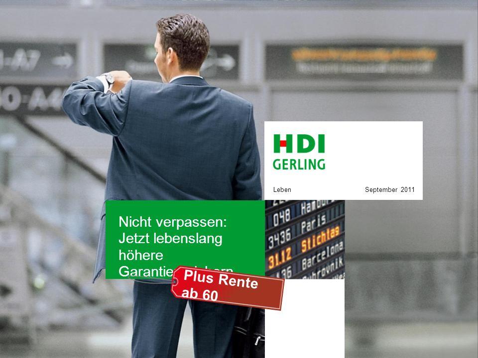 Nicht verpassen: Jetzt lebenslang höhere Garantien sichern. September 2011Leben Plus Rente ab 60