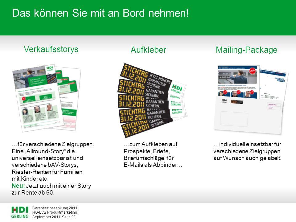 HG-LVS Produktmarketing Garantiezinssenkung 2011 September 2011, Seite 22 Das können Sie mit an Bord nehmen! Verkaufsstorys Mailing-PackageAufkleber …
