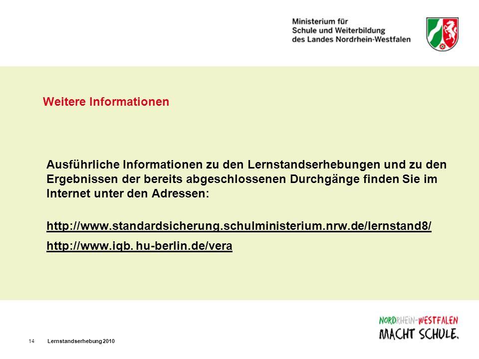 Lernstandserhebung 201014 Weitere Informationen Ausführliche Informationen zu den Lernstandserhebungen und zu den Ergebnissen der bereits abgeschlosse