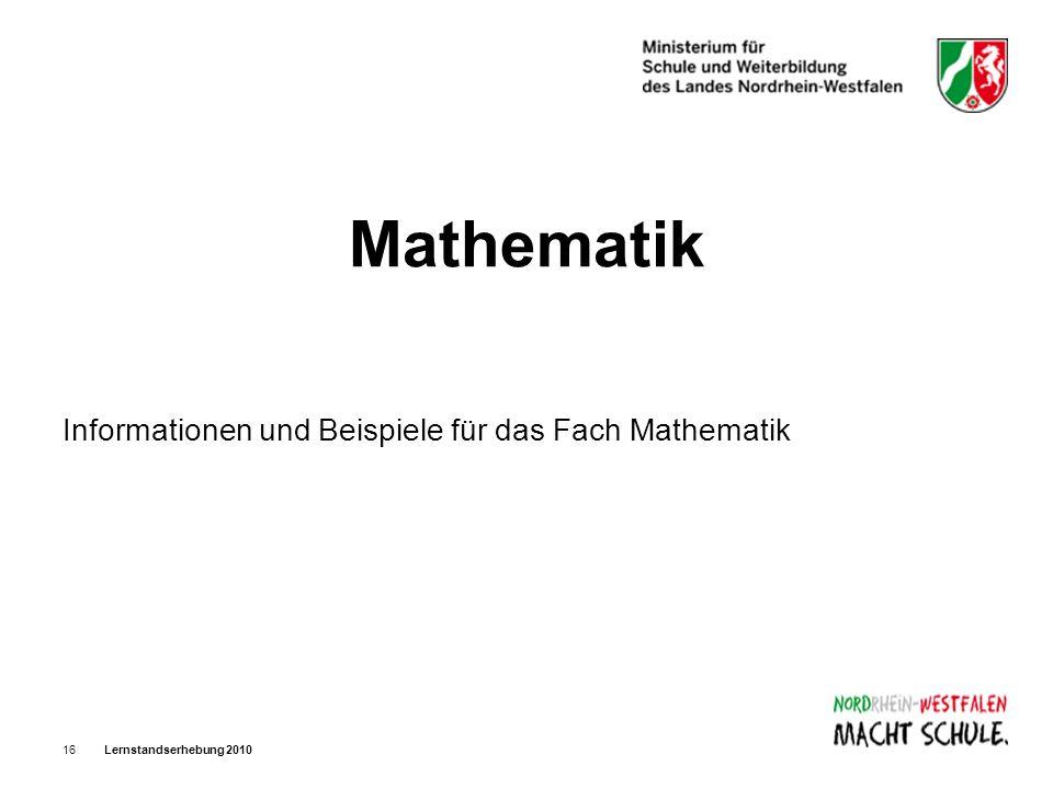Lernstandserhebung 201016 Mathematik Informationen und Beispiele für das Fach Mathematik