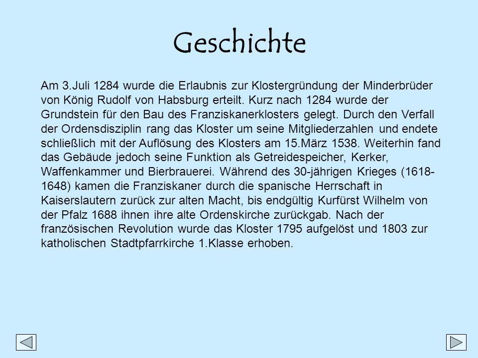 Geschichte Am 3.Juli 1284 wurde die Erlaubnis zur Klostergründung der Minderbrüder von König Rudolf von Habsburg erteilt. Kurz nach 1284 wurde der Gru