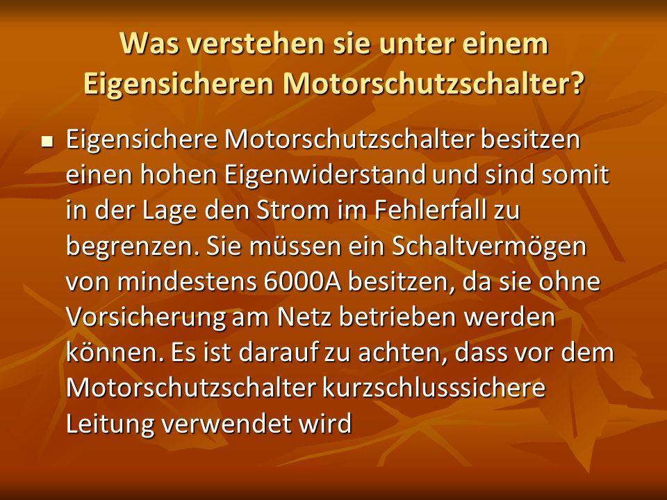 Was verstehen sie unter einem Eigensicheren Motorschutzschalter? Eigensichere Motorschutzschalter besitzen einen hohen Eigenwiderstand und sind somit