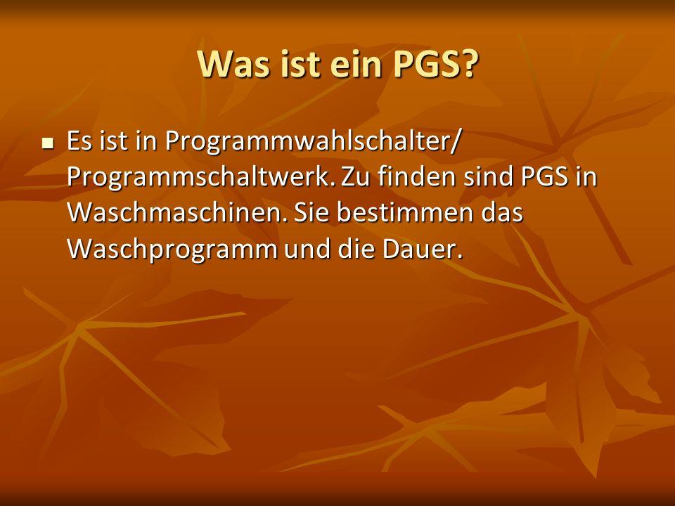 Was ist ein PGS? Es ist in Programmwahlschalter/ Programmschaltwerk. Zu finden sind PGS in Waschmaschinen. Sie bestimmen das Waschprogramm und die Dau