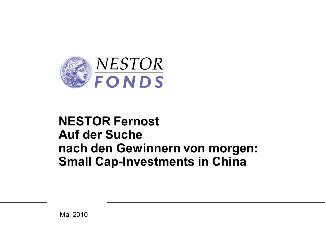 Mai 2010 NESTOR Fernost Auf der Suche nach den Gewinnern von morgen: Small Cap-Investments in China