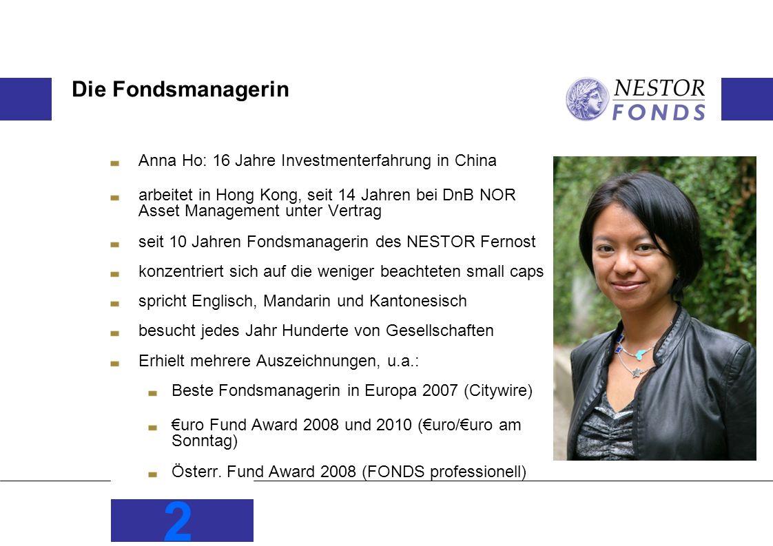 2 Die Fondsmanagerin Anna Ho: 16 Jahre Investmenterfahrung in China arbeitet in Hong Kong, seit 14 Jahren bei DnB NOR Asset Management unter Vertrag s