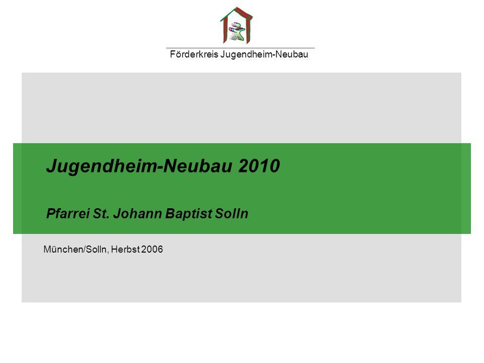Jugendheim-Neubau bis zum Jahr 2010 Chart 12Herbst 2006 Förderkreis Jugendheim-Neubau / Pfarrei St.