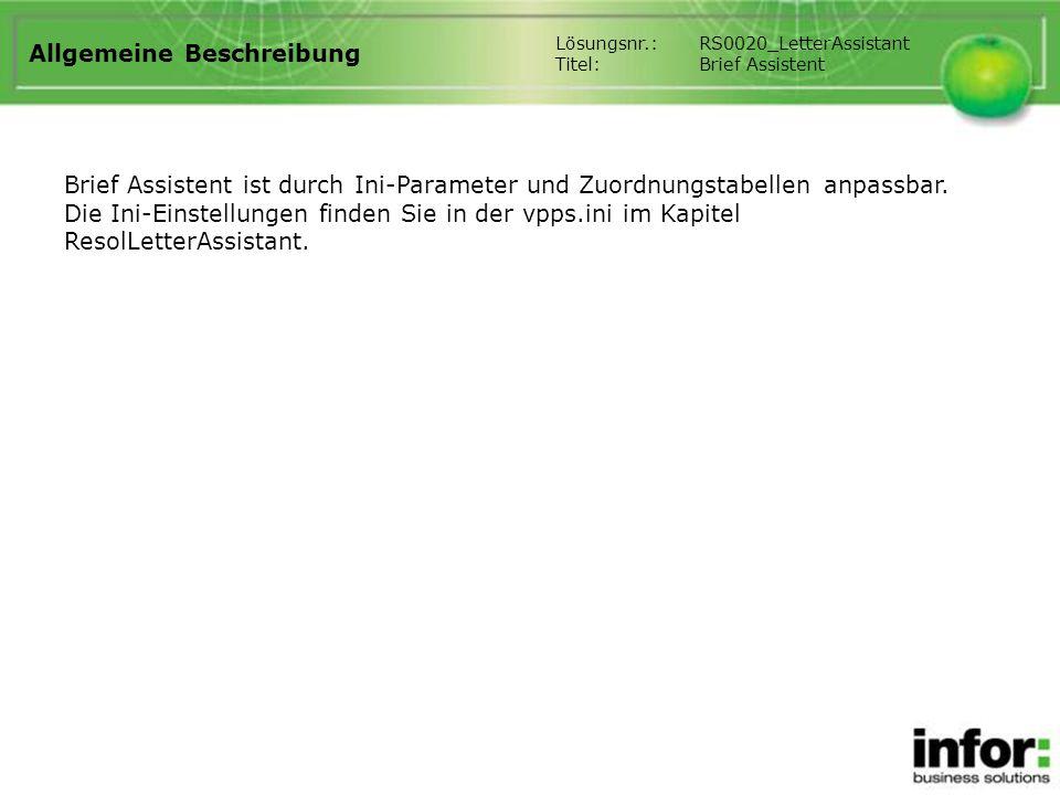 Allgemeine Beschreibung Brief Assistent ist durch Ini-Parameter und Zuordnungstabellen anpassbar. Die Ini-Einstellungen finden Sie in der vpps.ini im