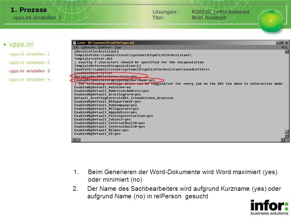 1.Beim Generieren der Word-Dokumente wird Word maximiert (yes) oder minimiert (no) 1. Prozess vpps.ini vpps.ini einstellen 1 vpps.ini einstellen 2 vpp