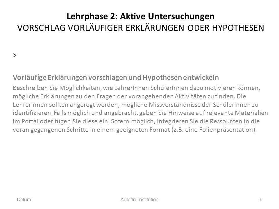 Lehrphase 2: Aktive Untersuchungen VORSCHLAG VORLÄUFIGER ERKLÄRUNGEN ODER HYPOTHESEN > Vorläufige Erklärungen vorschlagen und Hypothesen entwickeln Be