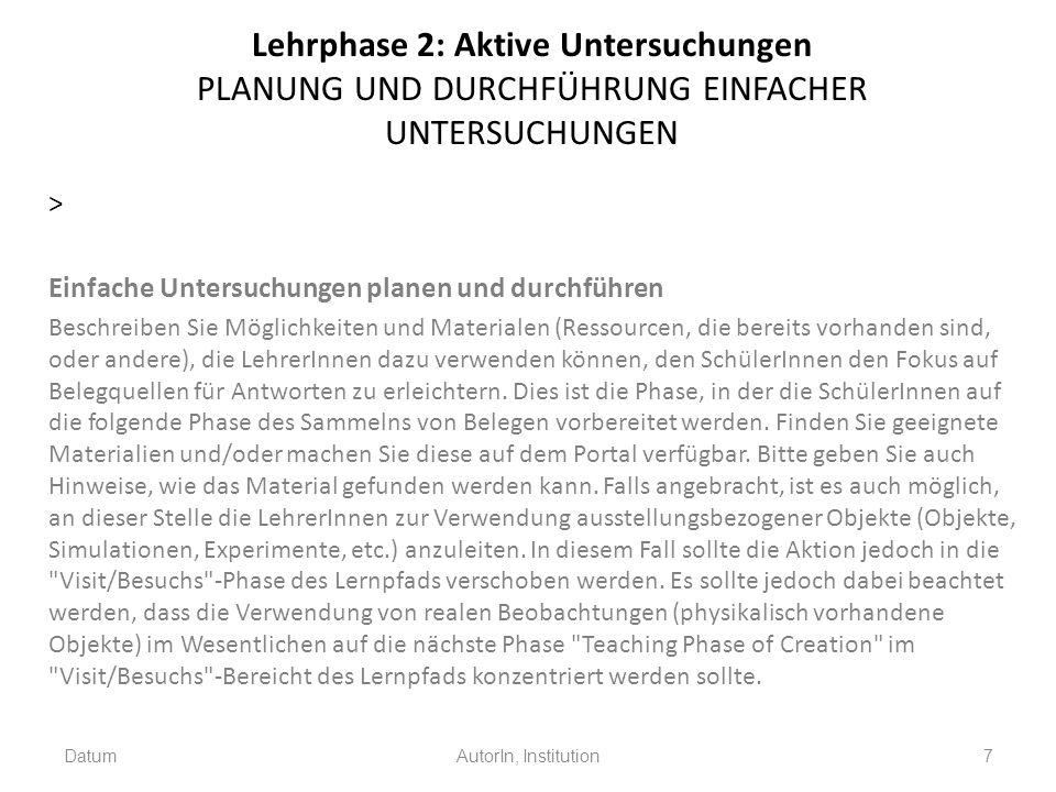 Lehrphase 2: Aktive Untersuchungen PLANUNG UND DURCHFÜHRUNG EINFACHER UNTERSUCHUNGEN > Einfache Untersuchungen planen und durchführen Beschreiben Sie