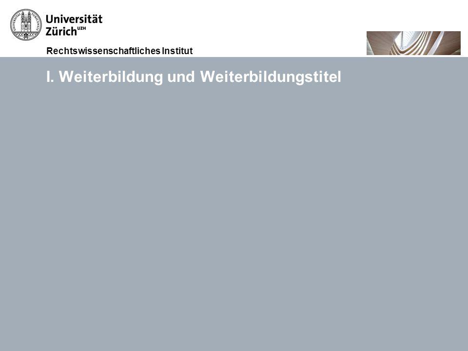 Rechtswissenschaftliches Institut 15.11.2010Akkreditierung von Weiterbildungsgängen, Prof. Dr. iur. Thomas GächterSeite 3 I. Weiterbildung und Weiterb