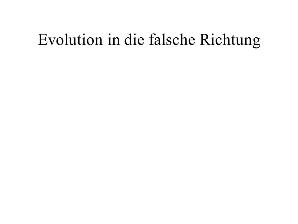 Evolution in die falsche Richtung