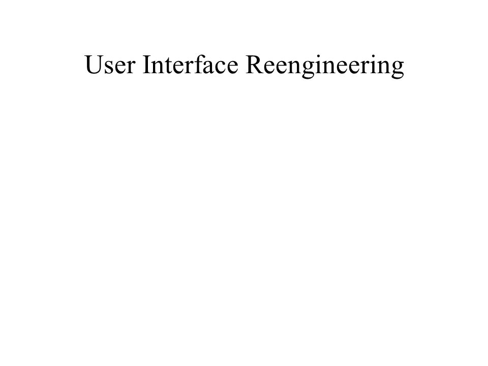 User Interface Reengineering