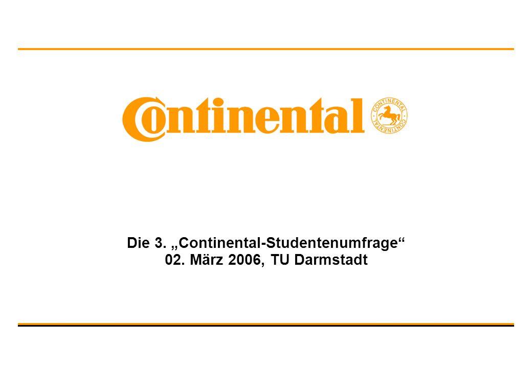 Die 3. Continental-Studentenumfrage 02. März 2006, TU Darmstadt
