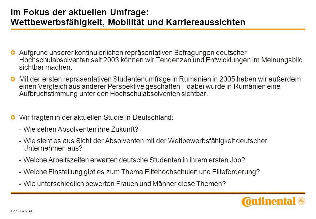 2 © Continental AG Im Fokus der aktuellen Umfrage: Wettbewerbsfähigkeit, Mobilität und Karriereaussichten Aufgrund unserer kontinuierlichen repräsenta