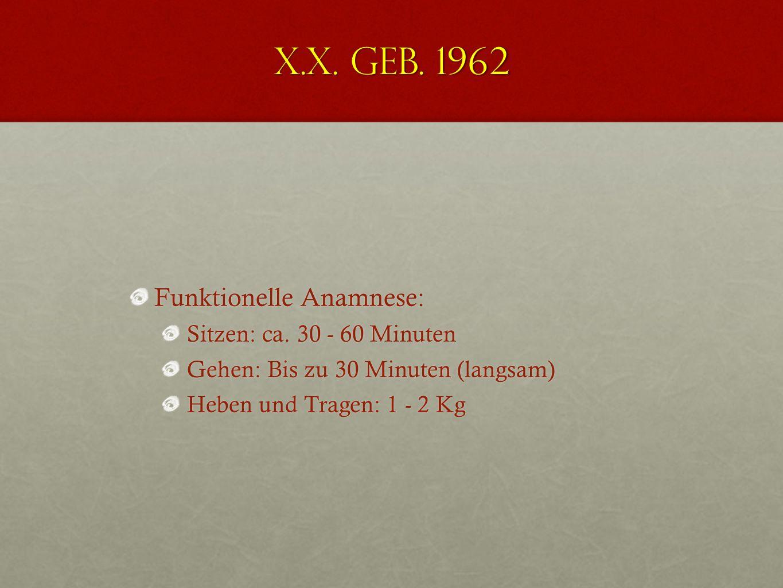 X.X. geb. 1962 Ungelernt Fabrikarbeiterin/Verkäuferin bis 2005, dann au/alo Chronische Schmerzen in der LWS seit 5 Jahren variabler Dauerschmerz plus
