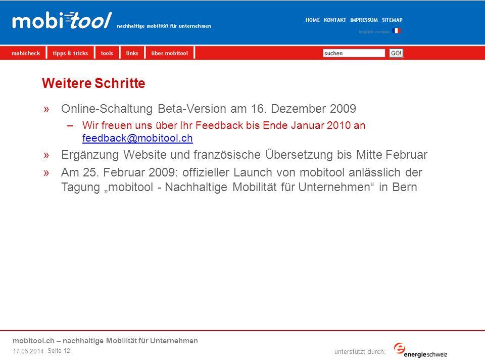 mobitool.ch – nachhaltige Mobilität für Unternehmen übersicht | ziel | elemente von mobitool | livedemo | fragen & antworten unterstützt durch: Weitere Schritte »Online-Schaltung Beta-Version am 16.