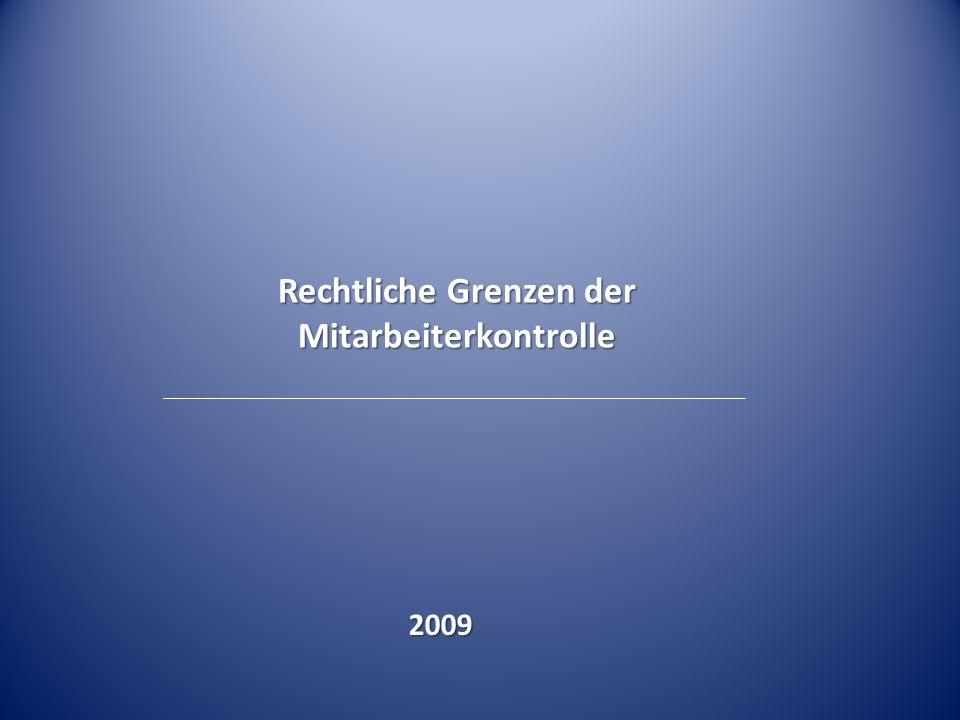 Rechtliche Grenzen der Mitarbeiterkontrolle 2009