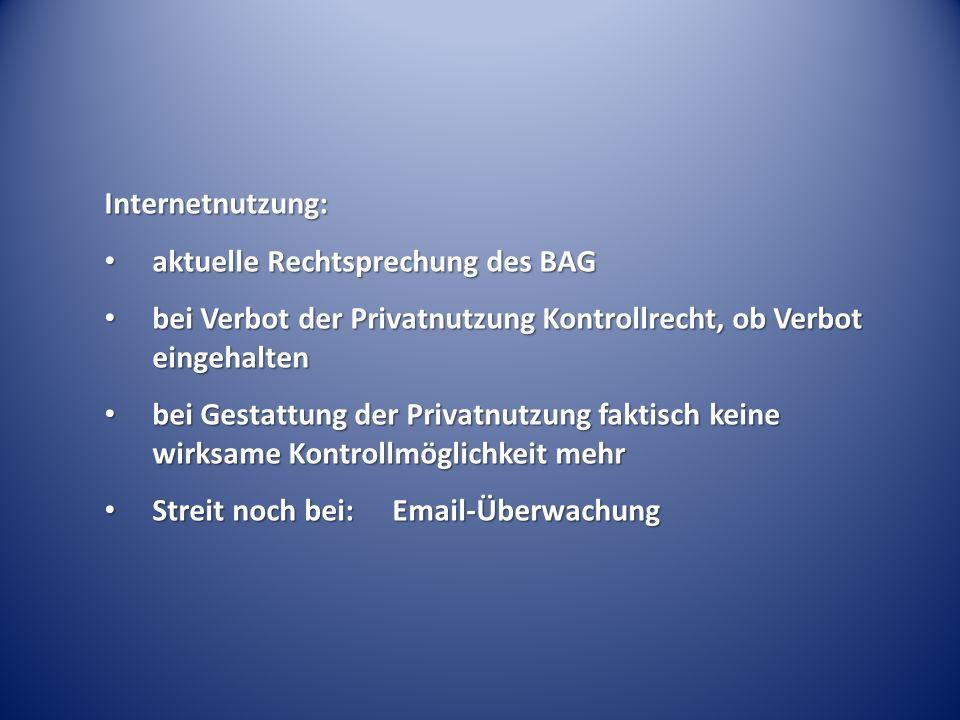 Internetnutzung: aktuelle Rechtsprechung des BAG aktuelle Rechtsprechung des BAG bei Verbot der Privatnutzung Kontrollrecht, ob Verbot eingehalten bei