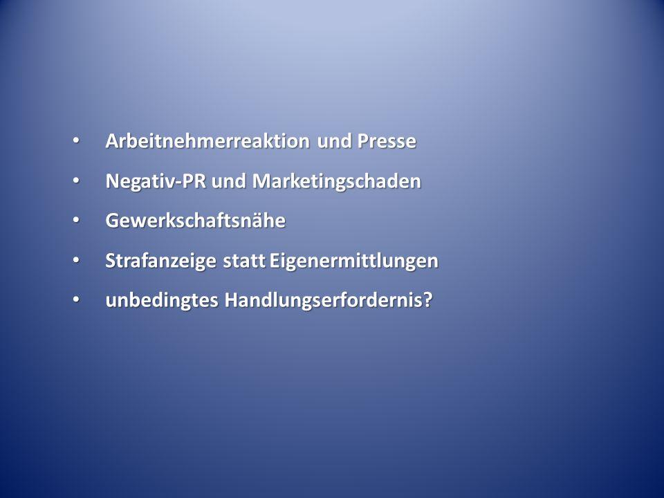 Arbeitnehmerreaktion und Presse Arbeitnehmerreaktion und Presse Negativ-PR und Marketingschaden Negativ-PR und Marketingschaden Gewerkschaftsnähe Gewe