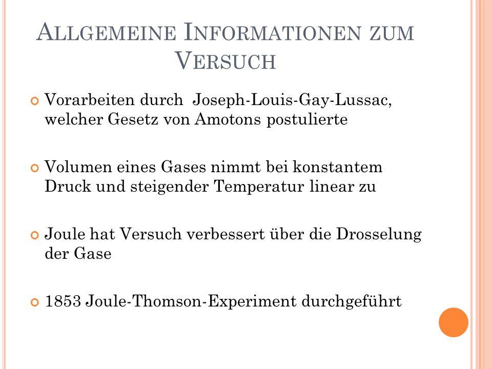 A LLGEMEINE I NFORMATIONEN ZUM V ERSUCH Vorarbeiten durch Joseph-Louis-Gay-Lussac, welcher Gesetz von Amotons postulierte Volumen eines Gases nimmt be