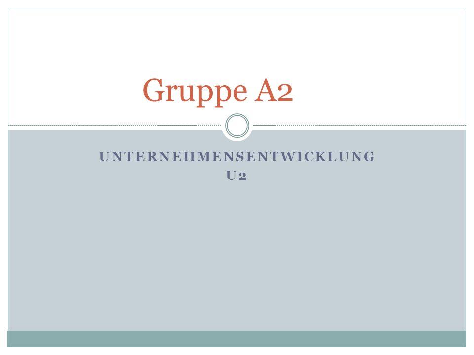 UNTERNEHMENSENTWICKLUNG U2 Gruppe A2