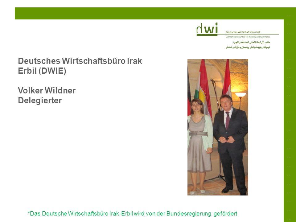 ……………………………………………………………………………………………………………………………… *Das Deutsche Wirtschaftsbüro Irak-Erbil wird von der Bundesregierung gefördert Deutsches Wirtschafts