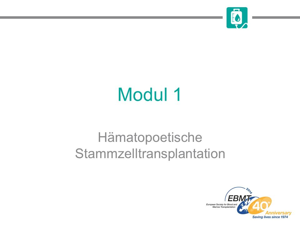 Modul 1 Hämatopoetische Stammzelltransplantation