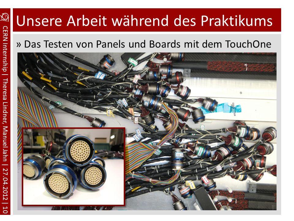 CERN Internship | Theresa Lindner, Manuel Jahn | 27.04.2012 | 10 Unsere Arbeit während des Praktikums »Das Testen von Panels und Boards mit dem TouchO