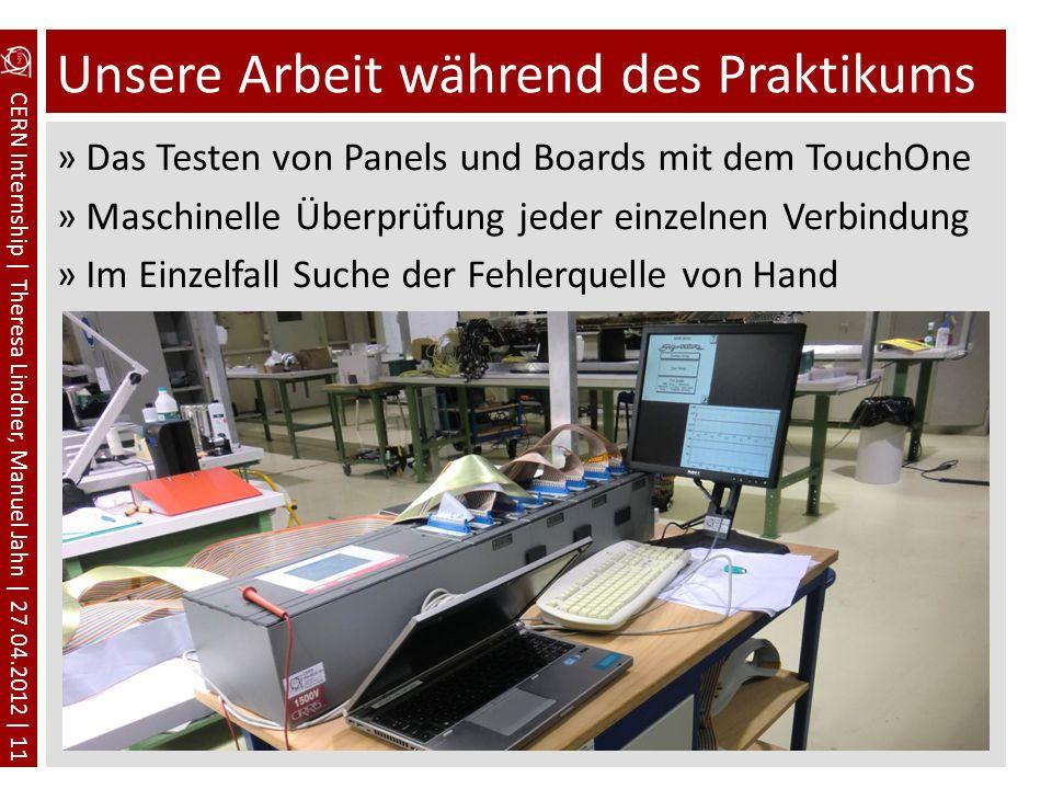 CERN Internship | Theresa Lindner, Manuel Jahn | 27.04.2012 | 11 Unsere Arbeit während des Praktikums »Das Testen von Panels und Boards mit dem TouchO