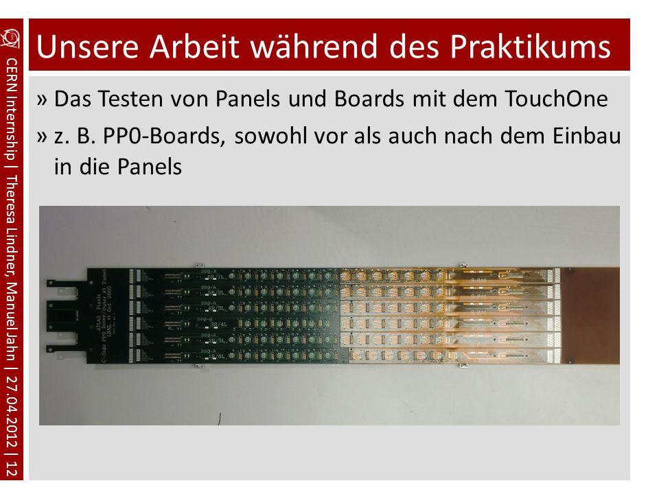 CERN Internship | Theresa Lindner, Manuel Jahn | 27.04.2012 | 12 Unsere Arbeit während des Praktikums »Das Testen von Panels und Boards mit dem TouchO