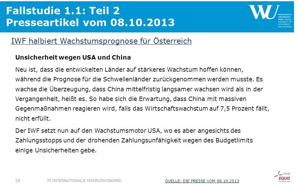 Fallstudie 1.1: Teil 2 Presseartikel vom 08.10.2013 Unsicherheit wegen USA und China Neu ist, dass die entwickelten Länder auf stärkeres Wachstum hoff