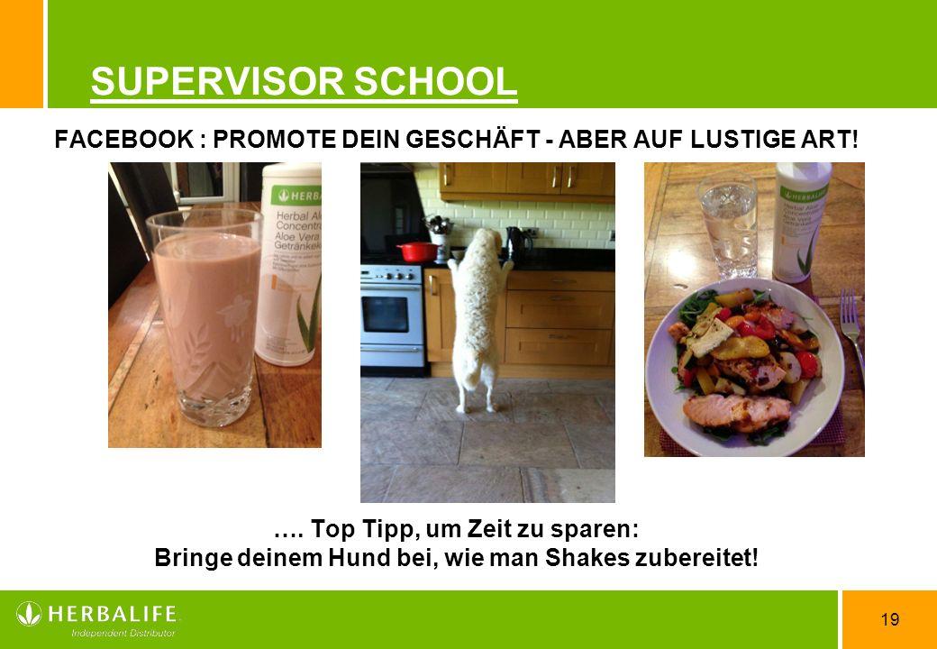 19 SUPERVISOR SCHOOL FACEBOOK : PROMOTE DEIN GESCHÄFT - ABER AUF LUSTIGE ART! …. Top Tipp, um Zeit zu sparen: Bringe deinem Hund bei, wie man Shakes z