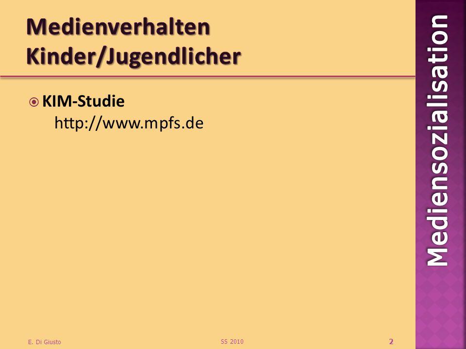 KIM-Studie http://www.mpfs.de SS 2010 E. Di Giusto 2